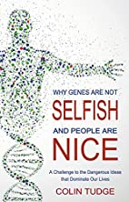 Why Genes Are Not Selfish and People Are…