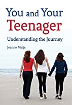 You and Your Teenager: Understanding the…