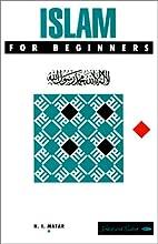 Islam for Beginners by Nabil. I. Matar