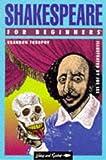 Toropov, Brandon: Shakespeare for Beginners (Writers and Readers Beginners Documentary Comic Book)