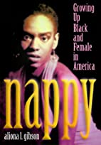 Nappy: Growing Up Black and Female in…