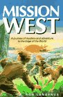 Mission West: Journey of Mystery and…