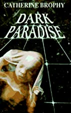 Dark paradise by Catherine Brophy