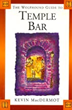 The Wolfhound Guide to Temple Bar by Kevin…