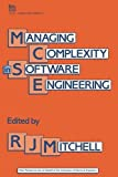 R.J. Mitchell: Managing Complexity in Software Engineering (IEE Computing Series No 17)
