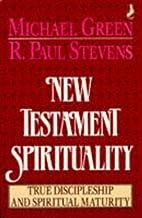 New Testament Spirituality by Michael Green