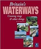 Britain's Waterways: Cruising Rings and…