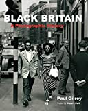 Gilroy, Paul: Black Britain: A Photographic History