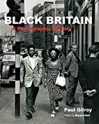 Black Britain: A Photographic History by…