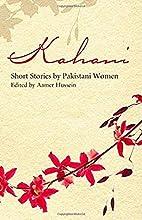 Kahani: Short Stories by Pakistani Women by…