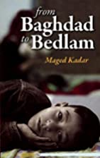 From Baghdad to Bedlam by Maged Kadar