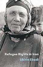 Refugee Rights in Iran by Shirin Ebadi