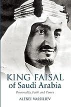 King Faisal of Saudi Arabia: Personality,…