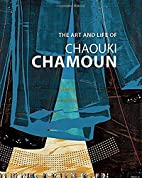 The Art and Life of Chaouki Chamoun by…