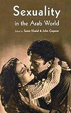 Sexuality in the Arab World by Samir Khalaf