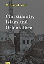 Christianity, Islam and Orientalism by Faruk…