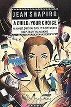 A Child: Your Choice (An Honest, everyday…