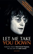 Let Me Take You Down: Inside the Mind of…