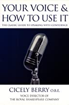Your Voice and How to Use It: The Classic…