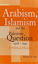 Arabism Islamism and the Palestine Question:…