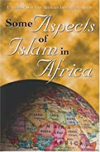 Some Aspects of Islam in Africa by Uthman…