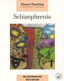 Birchwood, Max: Schizophrenia (Clinical Psychology: A Modular Course)