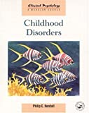 Kendall, Philip C.: Childhood Disorders (Clinical Psychology: A Modular Course)
