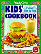 Kids' Cookbook: Family Circle Step-by-Step…