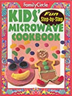 Kids' Microwave Cookbook: Family Circle…