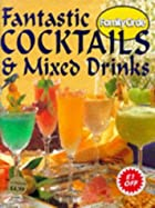 Fantastic Cocktails and Mixed Drinks: Family…