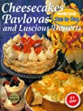 Family Circle Staff: Cheesecakes, Pavlovas and Luscious Desserts