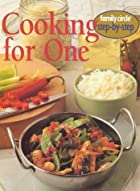 Cooking for One: Family Circle Step-by-Step…