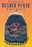 Jong-Kramer, E.: Classic Beaded Purse Patterns