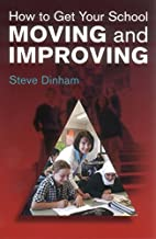 How to Get Your School Moving and Improving:…