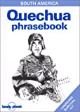 Wright, Ronald: Lonely Planet Quechua Phrasebook (Lonely Planet Phrasebook: India) (French Edition)