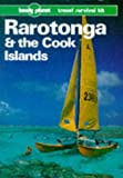 Wheeler, Tony: Lonely Planet Rarotonga and the Cook Islands (Lonely Planet Travel Survival Kit)