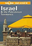 Tilbury, Neil: Lonely Planet Israel & the Palestinian Territories: A Lonely Planet Travel Survival Kit