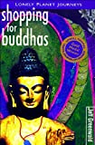 Greenwald, Jeff: Lonely Planet Shopping for Buddhas