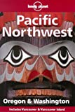 McRae, Bill: Lonely Planet Pacific Northwest: Oregon & Washington