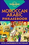 Bacon, Dan: Lonely Planet Moroccan Arabic Phrasebook