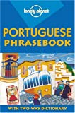 Vitorino, Clara De Macedo: Lonely Planet Portuguese Phrasebook: With Two-Way Dictionary