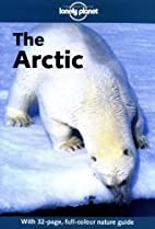 Lonely Planet the Arctic by Deanna Swaney