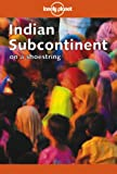 Finlay, Hugh: Lonely Planet: Indian Subcontinent (Lonely Planet Indian Subcontinent on a Shoestring)