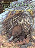 French, Jackie: There&#39;s an Echidna at the Bottom of My Garden