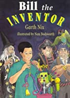 Bill the Inventor by Garth Nix