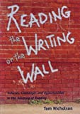 Nicholson, Tom: Reading The Writing On The Wall: Debates, Challenges and Opportunities in the Teaching of Reading