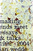 Making Ends Meet: Essays & Talks 1992-2004…