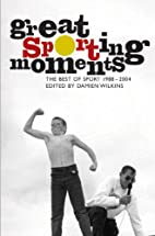 Great Sporting Moments: the Best of Sport…
