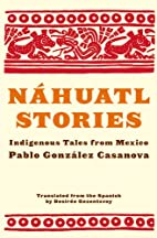 Nahuatl Stories: Indigenous Tales from…