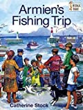 Stock, Catherine: Armien's Fishing Trip